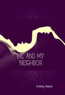 Me and my neighbor/ Я и мой сосед